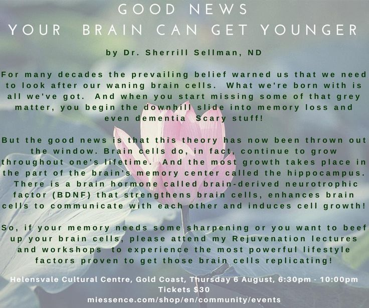 Good news - Your  Brain Can Get Younger  by Dr. Sherrill Sellman, ND  If are a woman between the age of 35 and 80 and care about your health, you don't want to miss out on this rare opportunity to meet Dr Sherrill Sellman next month.