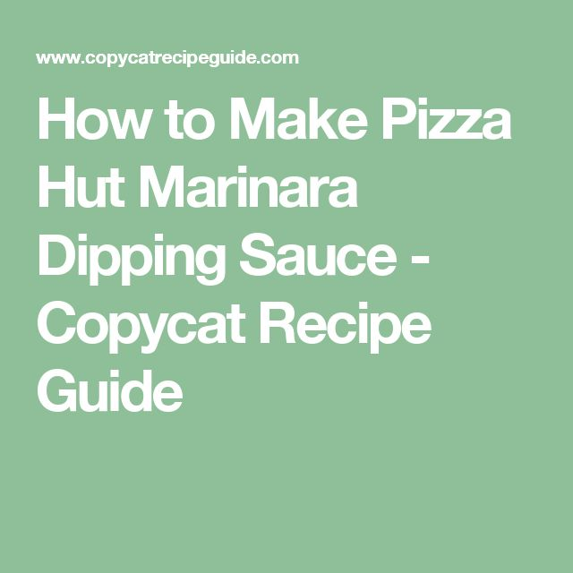 How to Make Pizza Hut Marinara Dipping Sauce - Copycat Recipe Guide