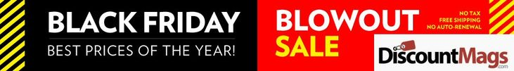 Black Friday Blowout Sale at Discount Mags - Through Sunday, Dec 1st!