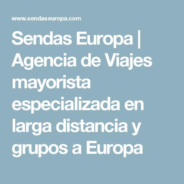 Sendas Europa | Agencia de Viajes mayorista especializada en larga distancia y grupos a Europa