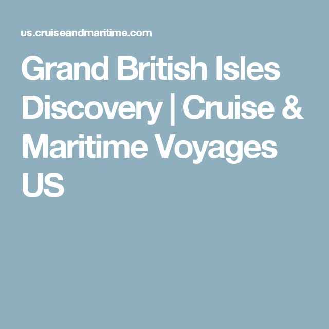 Grand British Isles Discovery | Cruise & Maritime Voyages US