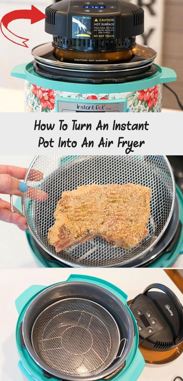 Turn an Instant Pot into an air fryer AND pressure cooker