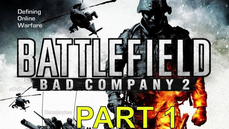 Battlefield bad company 2 gameplay walkthrough part 1