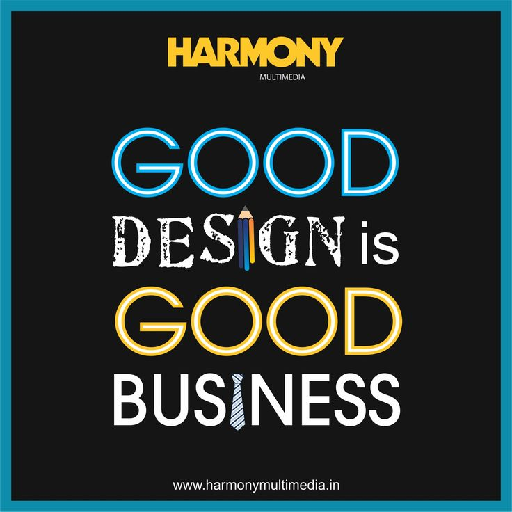 A good design brings you good business and Harmony assures you to deliver GOOD DESIGN #HarmonyMultimedia #GoodDesign #GoodBusiness