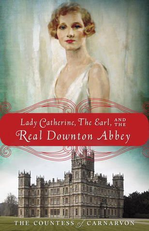 Summary and Analysis of Lady Almina and the Real Downton Abbey: The Lost Legacy of Highclere Castle: Based on the Book by the Countess of Carnarvon (Smart Summaries)
