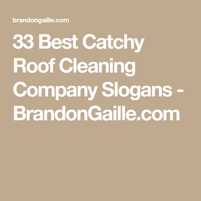 33 Best Catchy Roof Cleaning Company Slogans - BrandonGaille.com