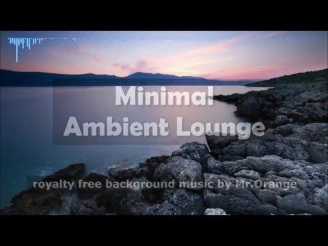 ♫ Royalty Free Background Music for Videos, Presentations, Advertising, Commercial | Inspiring ambient music ►Get License / free preview: http://audiojungle.net/item/minimal-ambient-lounge/12479861?ref=MrOrangeAudio ✔ Purchase the LICENSE and get full rights to use this music in your videos, films, presentations and more.