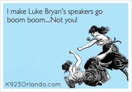Bahahahahaha!: Concert, Truth, Lukebryan, Boomboom