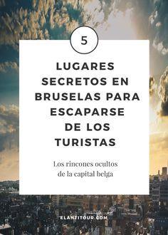 5 lugares secretos en Bruselas para escaparse de los turistas