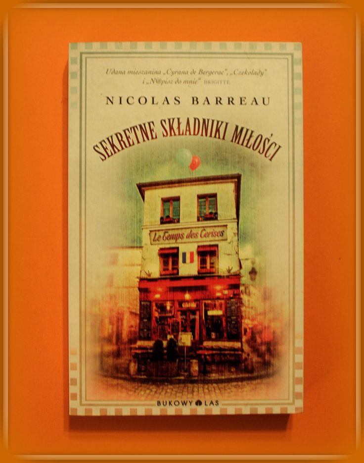 """Książka dla Ciebie i na prezent - """"Sekretne składniki miłości"""" w księgarni PLAC FRANCUSKI. Paryż sentymentalny i nostalgiczny. Ona, tajemniczy on i ktoś trzeci."""