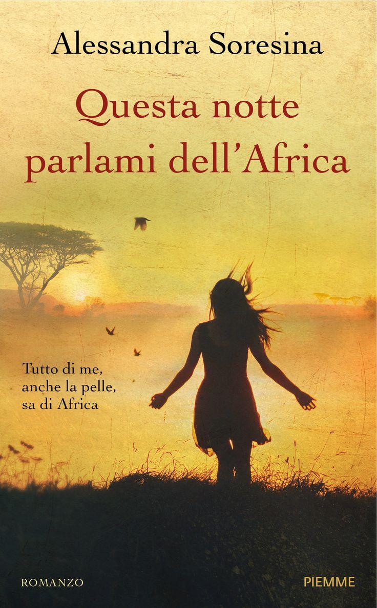 Emma ha trent'anni e lavora come avvocato nel prestigioso studio milanese di suo marito Lorenzo. La vita che ha costruito è esattamente quella che desiderava, ma non riesce a comprendere il senso di oppressione che prova ogni mattina al risveglio. Per questo tutti rimangono sconvolti quando annuncia la sua imminente partenza per l'Africa...  QUESTA NOTTE PARLAMI DELL'AFRICA di Alessandra Soresina http://www.edizpiemme.it/libri/questa-notte-parlami-dellafrica bellissimo libro.....mi è…