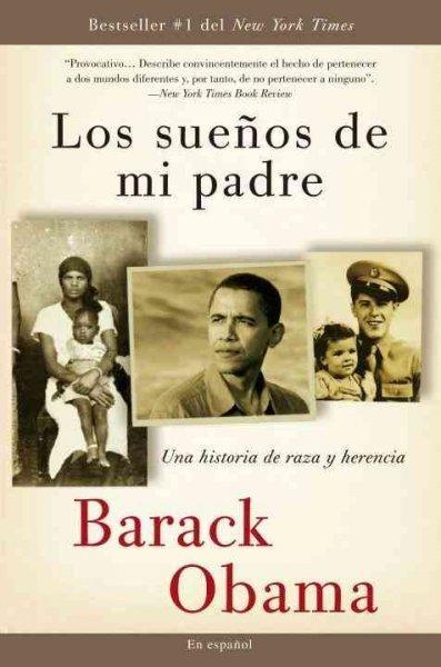 Los suenos de mi padre/ Dreams from My Father: Una historia de raza y herencia/ A Story of Race and Inheritance