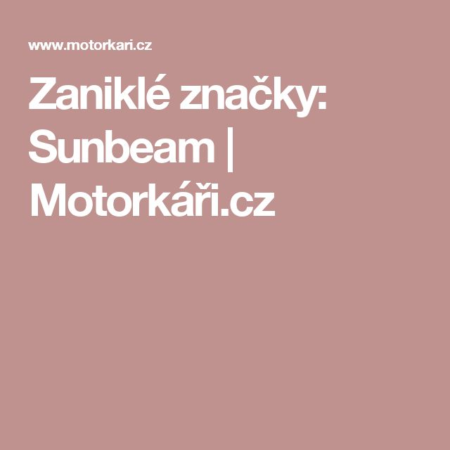 Zaniklé značky: Sunbeam  | Motorkáři.cz