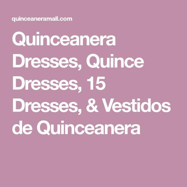 Quinceanera Dresses, Quince Dresses, 15 Dresses, & Vestidos de Quinceanera