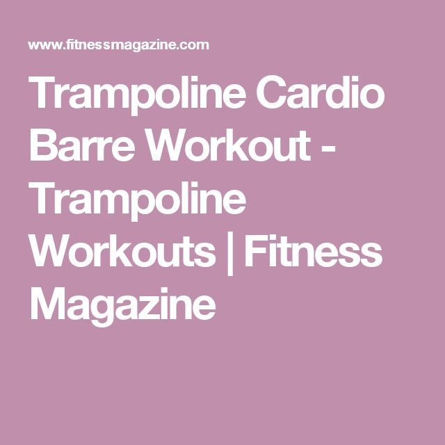 1000+ Ideas About Trampoline Workout On Pinterest