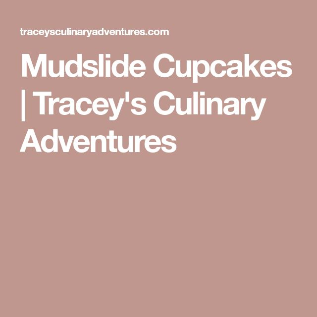 Mudslide Cupcakes   Tracey's Culinary Adventures
