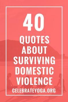 40 Quotes About Surviving Domestic Violence