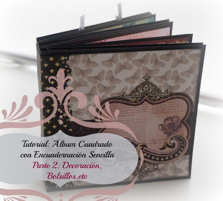 Scrapbooking: Tutorial Álbum Cuadrado (parte 2 de 2: Decoración, Elabora...