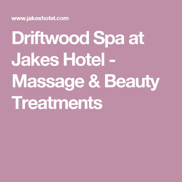 Driftwood Spa at Jakes Hotel - Massage & Beauty Treatments