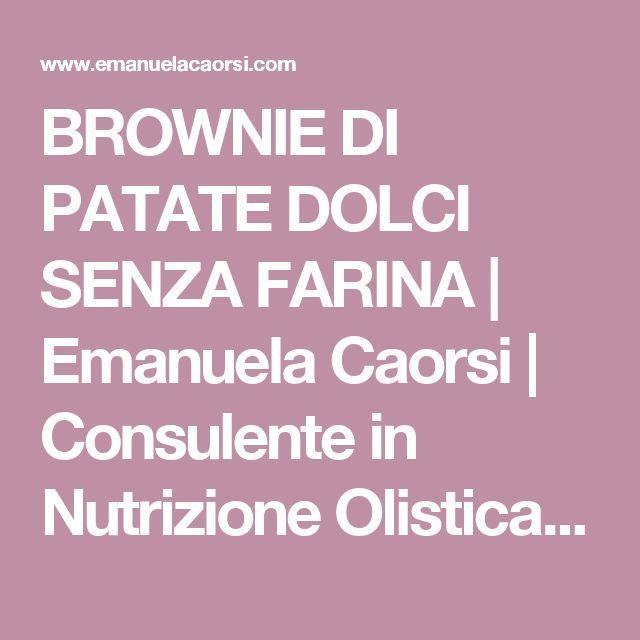 BROWNIE DI PATATE DOLCI SENZA FARINA | Emanuela Caorsi | Consulente in Nutrizione Olistica & Raw Chef