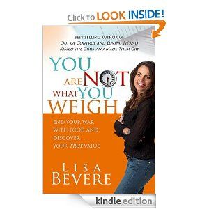 You Are Not What You Weigh eBook: Lisa Bevere