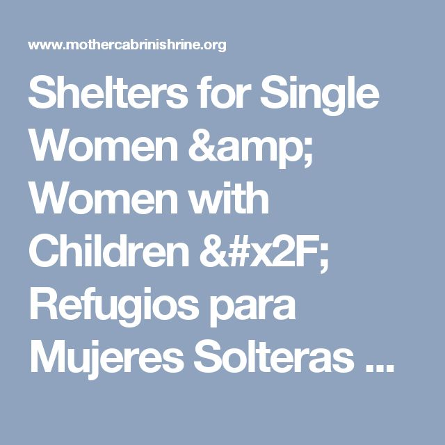 Shelters for Single Women & Women with Children / Refugios para Mujeres Solteras y Mujeres con Niños Archives - Mother Cabrini Shrine