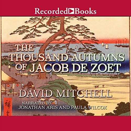 """Another must-listen from my #AudibleApp: """"The Thousand Autumns of Jacob de Zoet"""" by David Mitchell, narrated by Paula Wilcox."""