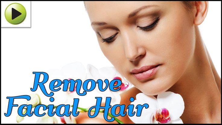 Removing Facial Hair - Natural Ayurvedic Home Remedies