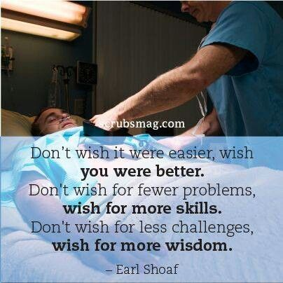 Being a nurse means always striving to do better, to be better. Love this!