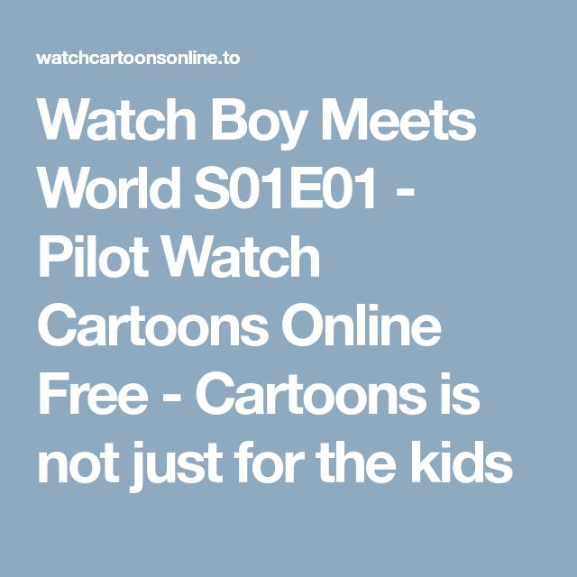 Watch Boy Meets World S01E01 - Pilot Watch Cartoons Online Free - Cartoons is not just for the kids