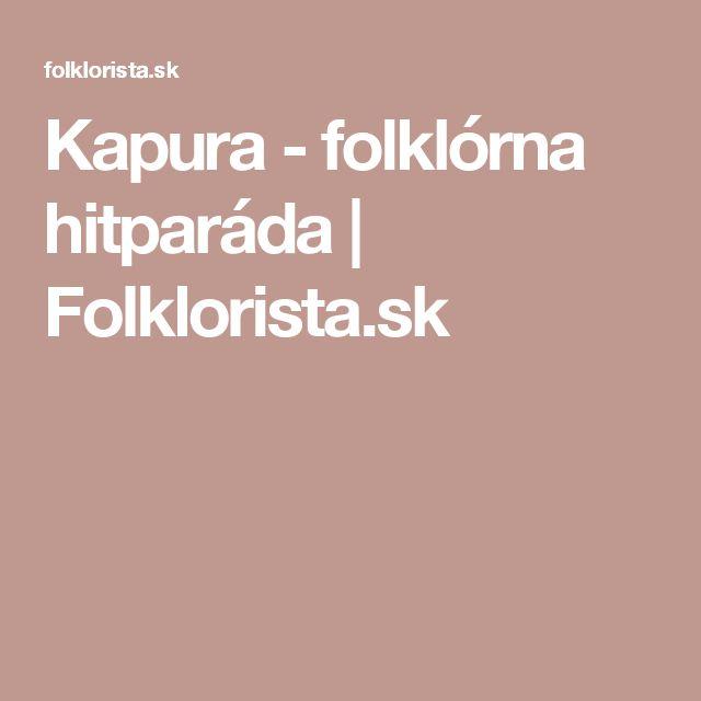 Kapura - folklórna hitparáda | Folklorista.sk
