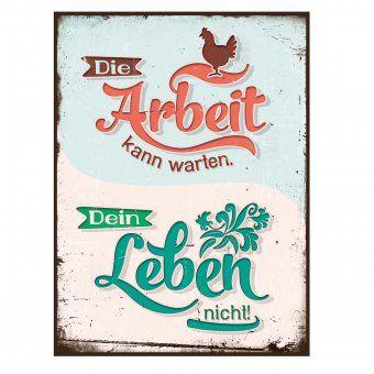 #design3000 Blechschild im Vintage-Design mit Spruch: Die Arbeit kann warten - Dein Leben nicht.