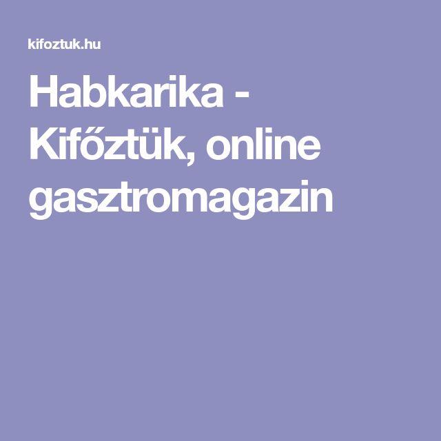 Habkarika - Kifőztük, online gasztromagazin