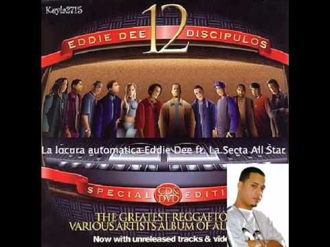 Eddie Dee ft. La Secta All Star-La locura automatica(2004)