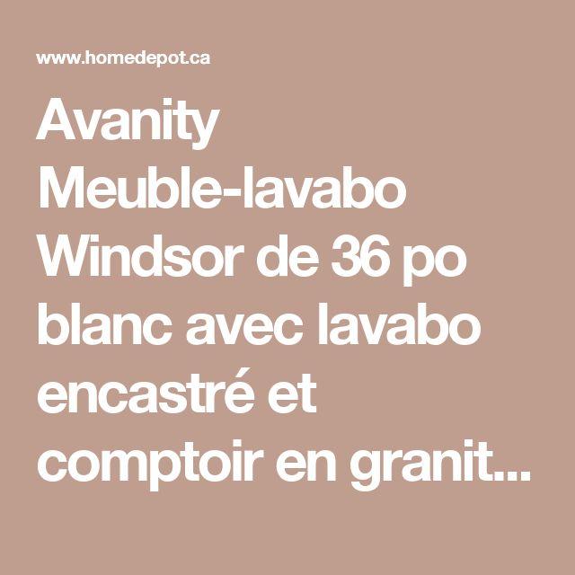 Avanity Meuble-lavabo Windsor de 36 po blanc avec lavabo encastré et comptoir en granite noir (Robinet non inclus) | Home Depot Canada