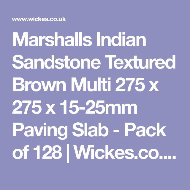 Marshalls Indian Sandstone Textured Brown Multi 275 x 275 x 15-25mm Paving Slab - Pack of 128 | Wickes.co.uk