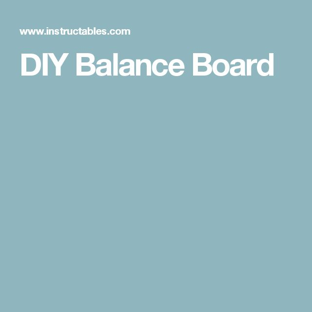 17 Best Ideas About Balance Board On Pinterest
