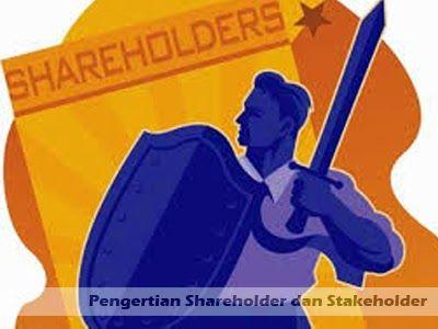 Pengertian Shareholder dan Stakeholder adalah >> http://goo.gl/pNBJh4