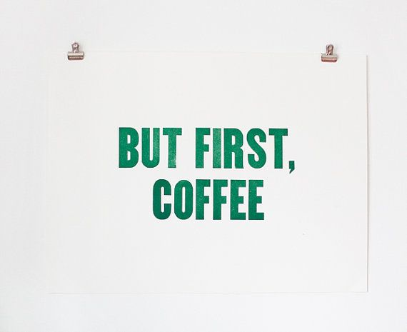 Food posters by HungryPrints.: Green Coff, Coff Art, Coff 18, My Life, Mornings Coff, Kitchens Prints, Letterpresses Posters, Coff Quotes, 24 Letterpresses