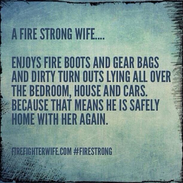 The signs a firefighter is home!!