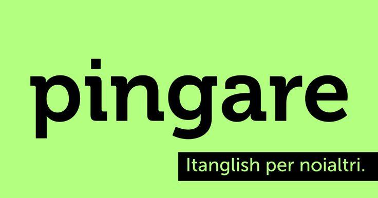 Pingare (#ping). È aperto il concorso per le alternative nella lingua di Dante. #itanglish
