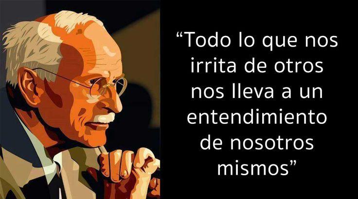 """""""Todo lo que nos irrita de otros nos lleva a un entendimiento de nosotros mismos"""" (Carl Jung)"""