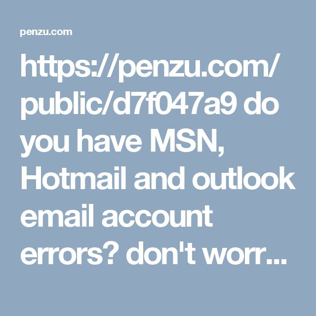 https://penzu.com/public/d7f047a9  do you have MSN, Hotmail and outlook email account errors? don't worry find here customer service and support phone number helpline where users can get best method to resolve all kinds of technical errors of msn, hotmail and outlook so get here support to resolve all kinds of technical issues of mail account help of tech support team.
