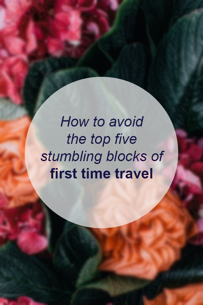 How to avoid the top five stumbling blocks of first time travel // Miss Sweet Nothings