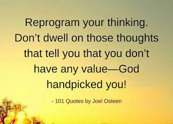 Don't dwell on those thoughts that tell you that you don't have any value – … – siree