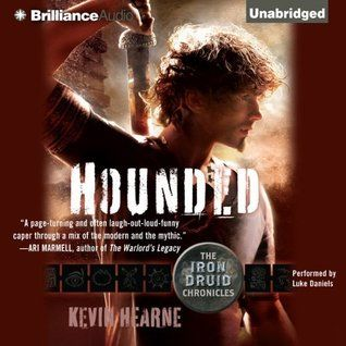 Hounded: The Iron Druid Chronicles Audiobook Review By Kevin Hearne, Narrated by Luke Daniels, Series: Iron Druid Chronicles, Book 1