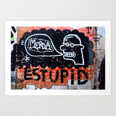 Merda/Estupid Art Print by Plasmodi - $14.50