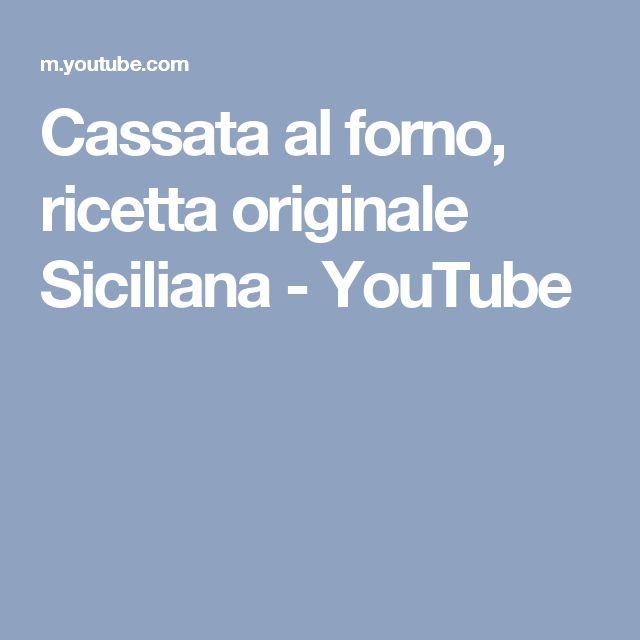 Cassata al forno, ricetta originale Siciliana - YouTube