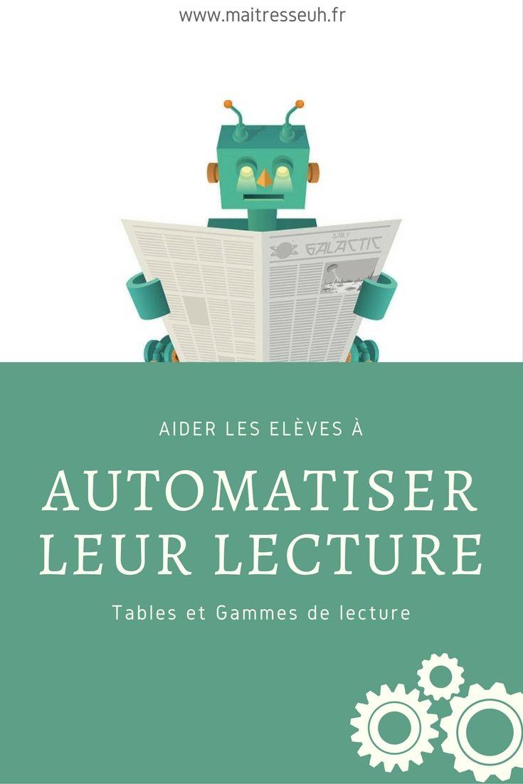 Aider les élèves à automatiser leur lecture : Tables et gammes de lecture - Maîtresseuh