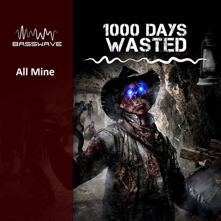 1000DaysWasted - All Mine